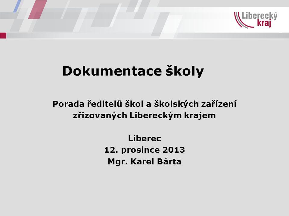 Dokumentace školy Porada ředitelů škol a školských zařízení zřizovaných Libereckým krajem Liberec 12.