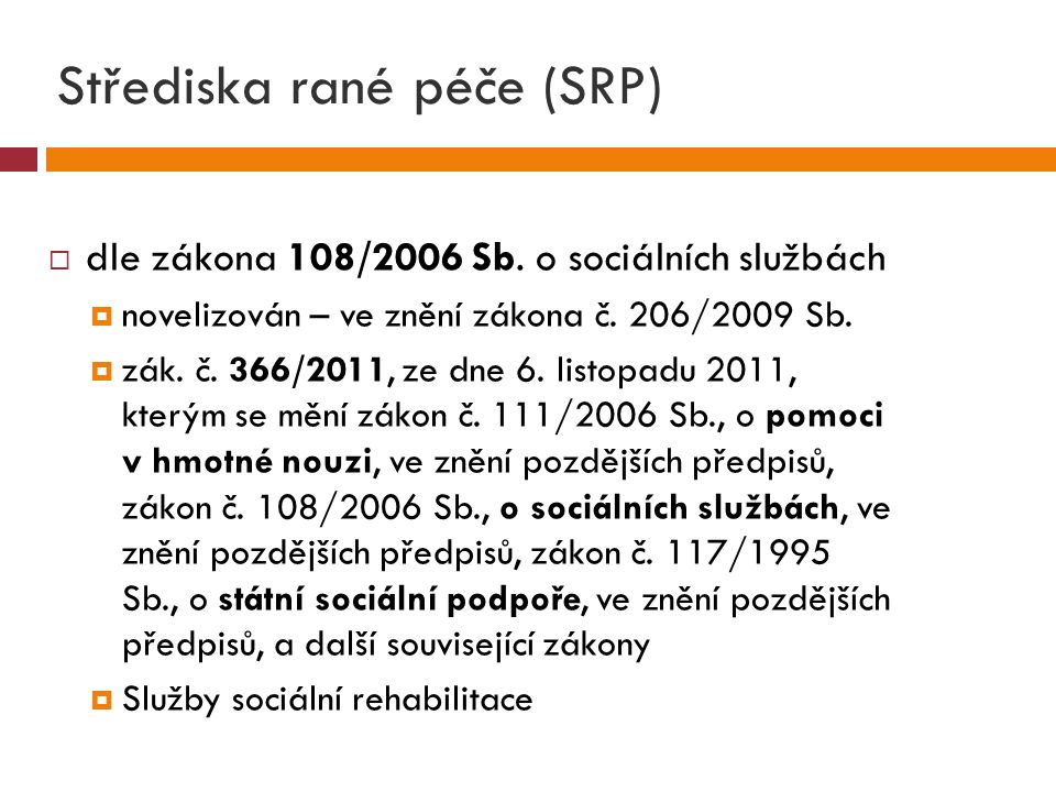 Střediska rané péče (SRP)  dle zákona 108/2006 Sb.