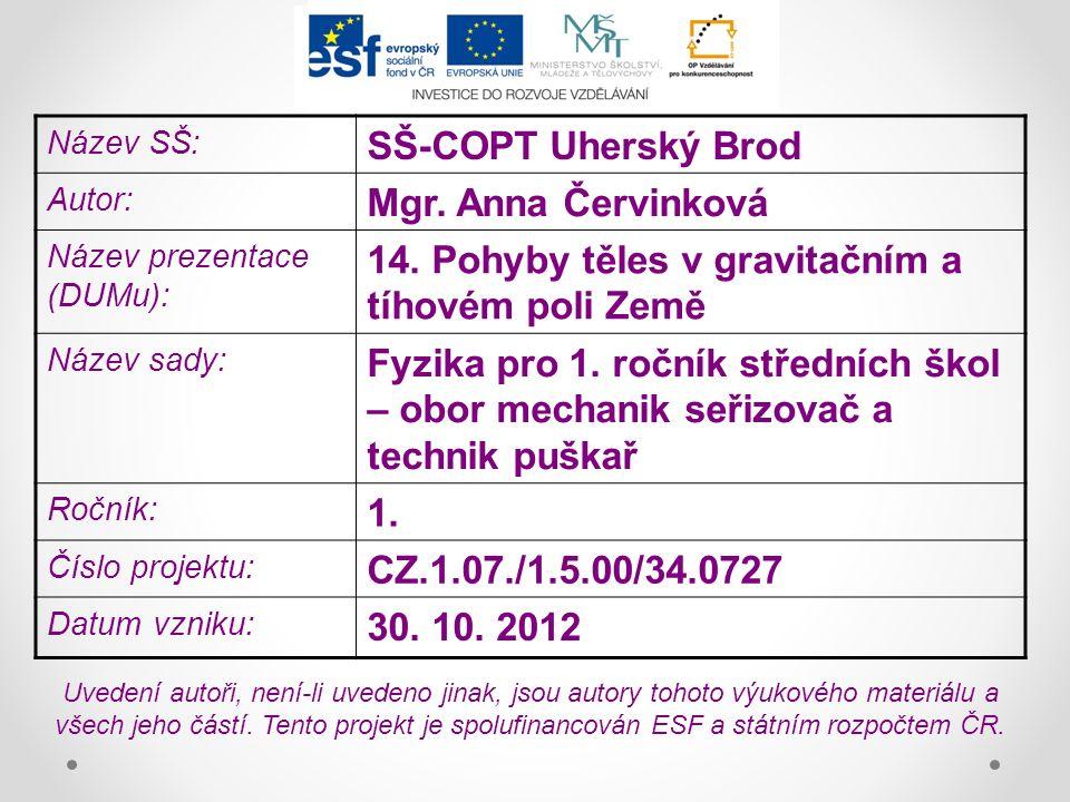 Název SŠ: SŠ-COPT Uherský Brod Autor: Mgr. Anna Červinková Název prezentace (DUMu): 14.