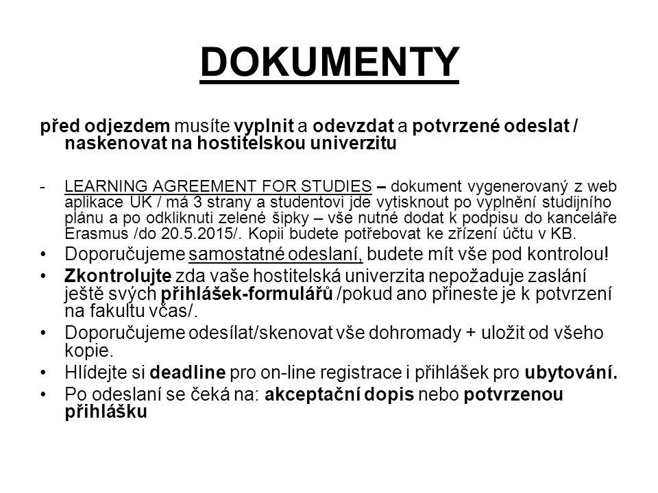 AKCEPTAČNÍ DOPIS nebo potvrzená přihláška Od hostující univerzity musí každý student obdržet akceptační dopis nebo potvrzenou přihlášku.