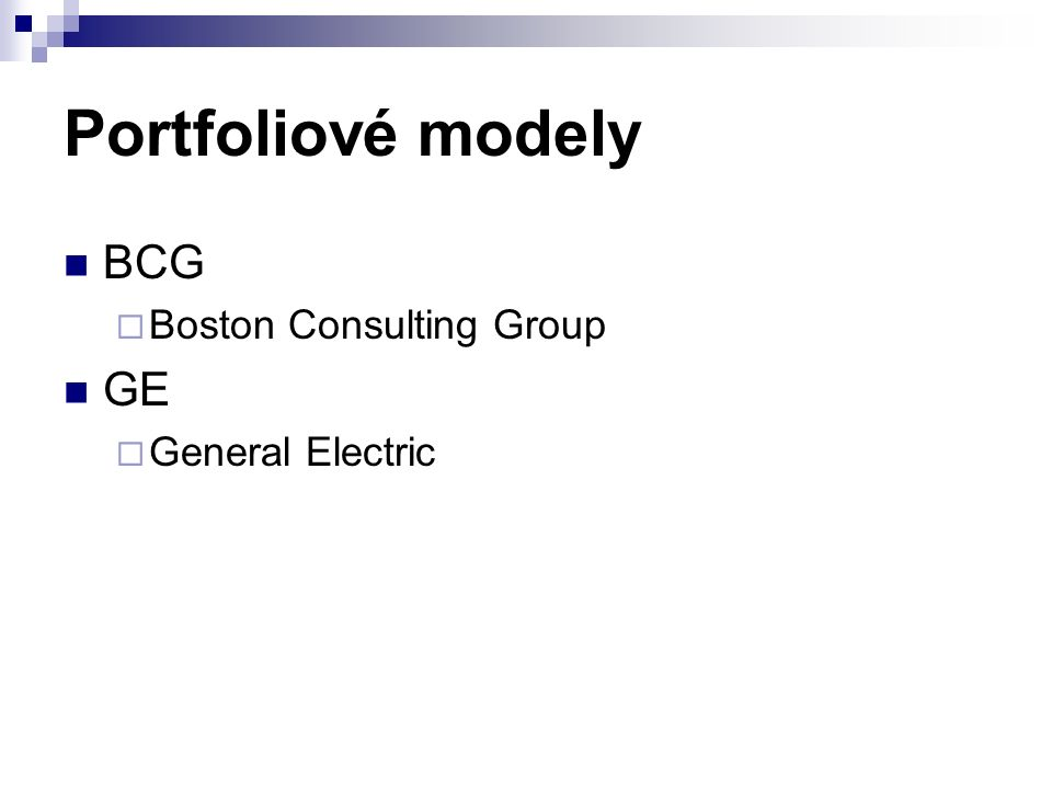 Portfoliové modely BCG  Boston Consulting Group GE  General Electric