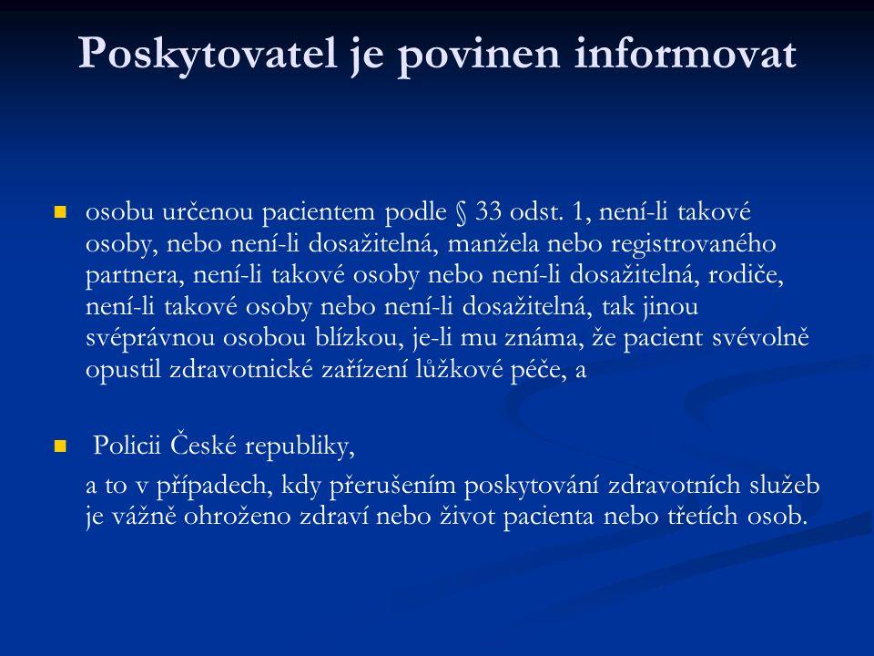 Poskytovatel je povinen informovat osobu určenou pacientem podle § 33 odst.