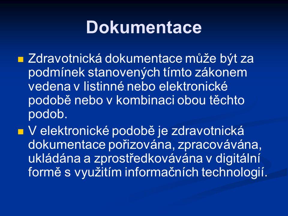 Dokumentace Zdravotnická dokumentace může být za podmínek stanovených tímto zákonem vedena v listinné nebo elektronické podobě nebo v kombinaci obou těchto podob.