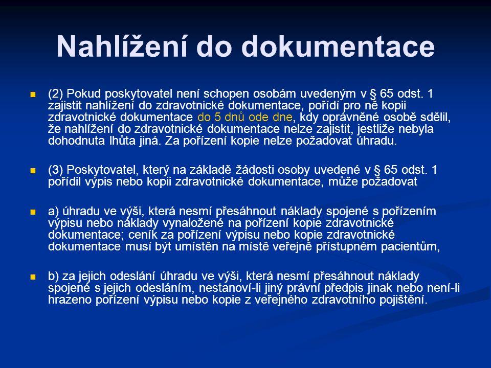 Nahlížení do dokumentace (2) Pokud poskytovatel není schopen osobám uvedeným v § 65 odst.