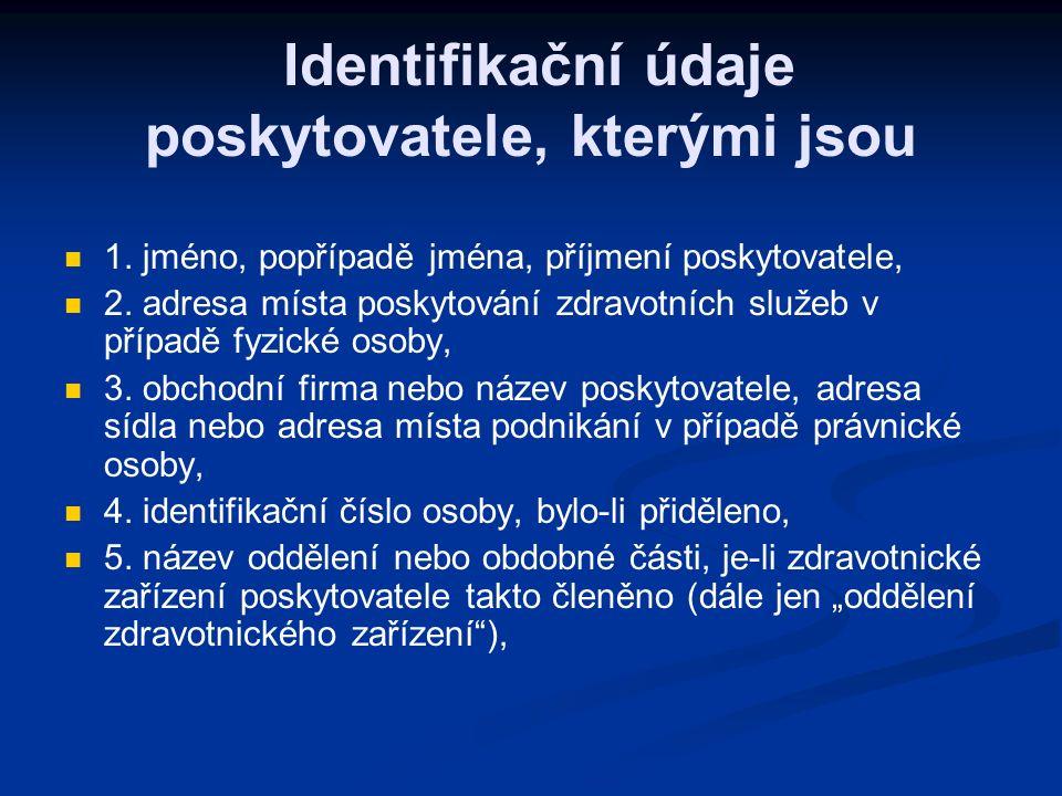 Identifikační údaje poskytovatele, kterými jsou 1.