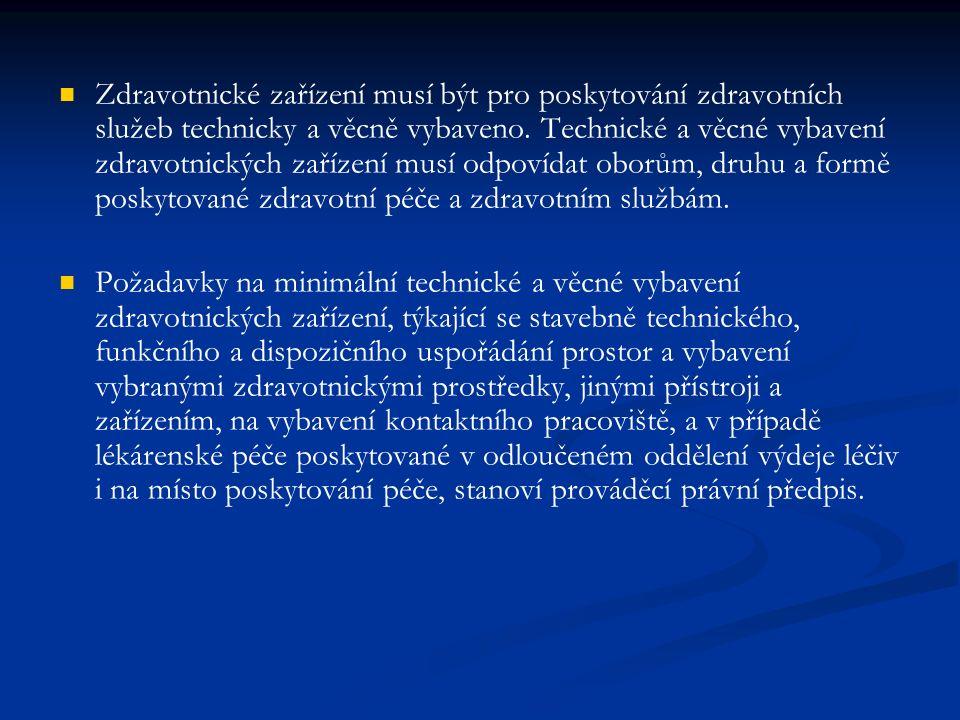 Zdravotnické zařízení musí být pro poskytování zdravotních služeb technicky a věcně vybaveno.