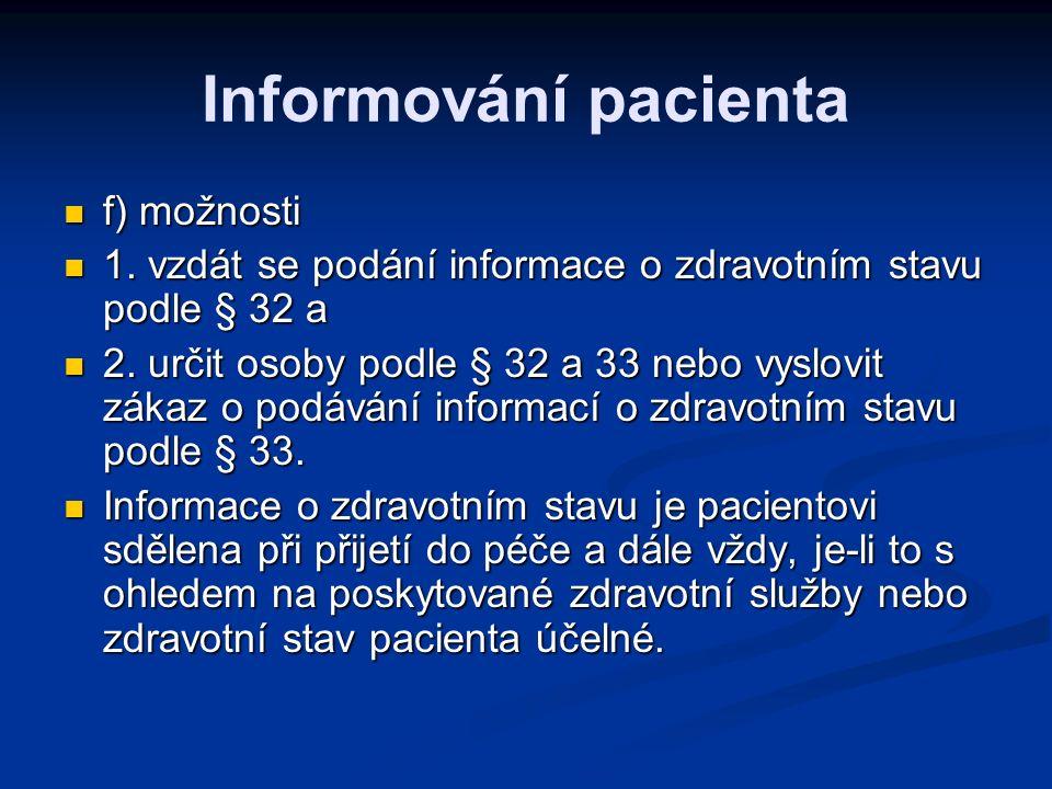 Informování pacienta f) možnosti f) možnosti 1.