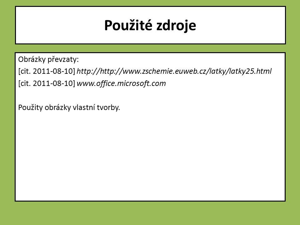 Obrázky převzaty: [cit. 2011-08-10] http://http://www.zschemie.euweb.cz/latky/latky25.html [cit.