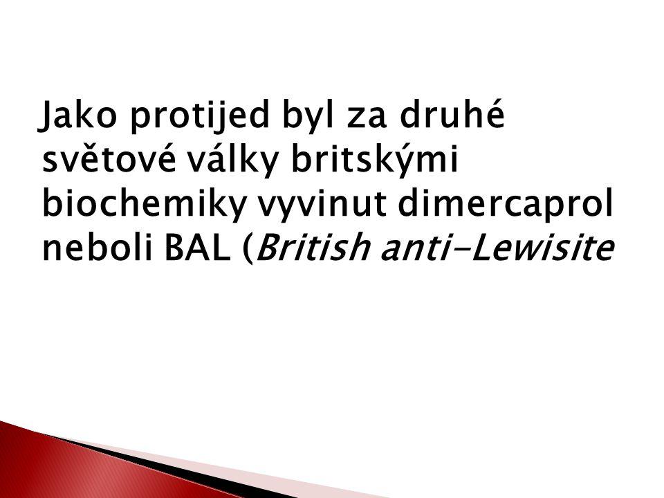 Jako protijed byl za druhé světové války britskými biochemiky vyvinut dimercaprol neboli BAL (British anti-Lewisite