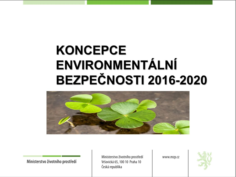 KONCEPCE ENVIRONMENTÁLNÍ BEZPEČNOSTI 2016-2020