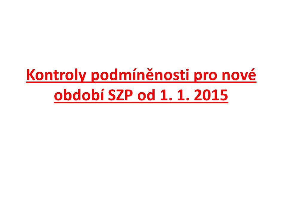 Kontroly podmíněnosti pro nové období SZP od 1. 1. 2015