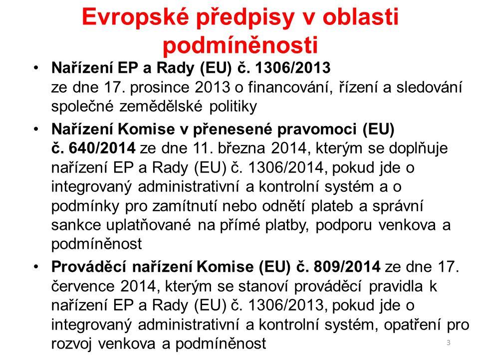 Evropské předpisy v oblasti podmíněnosti Nařízení EP a Rady (EU) č. 1306/2013 ze dne 17. prosince 2013 o financování, řízení a sledování společné země