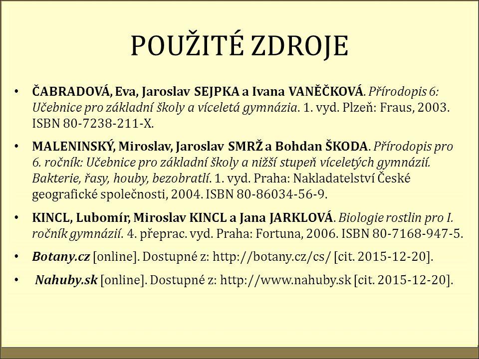 POUŽITÉ ZDROJE ČABRADOVÁ, Eva, Jaroslav SEJPKA a Ivana VANĚČKOVÁ.