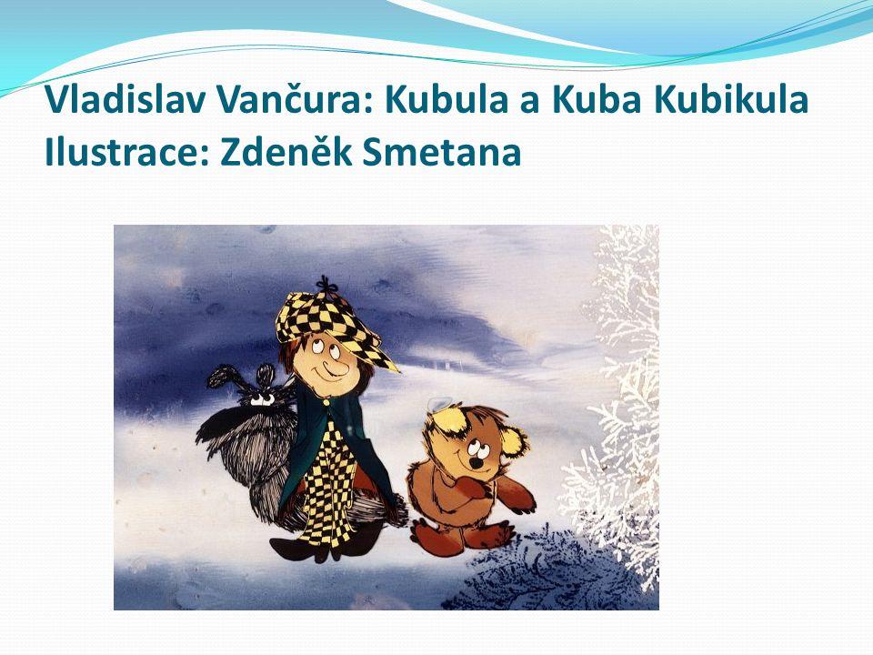 Vladislav Vančura: Kubula a Kuba Kubikula Ilustrace: Zdeněk Smetana