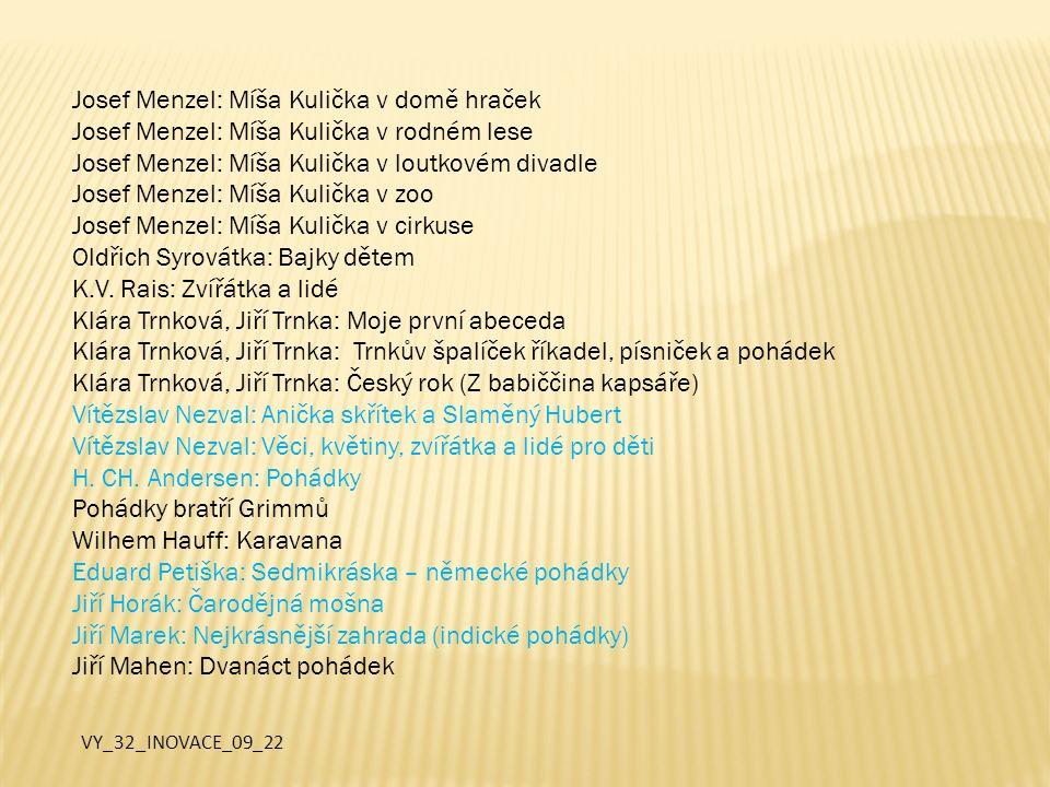 Josef Menzel: Míša Kulička v domě hraček Josef Menzel: Míša Kulička v rodném lese Josef Menzel: Míša Kulička v loutkovém divadle Josef Menzel: Míša Ku