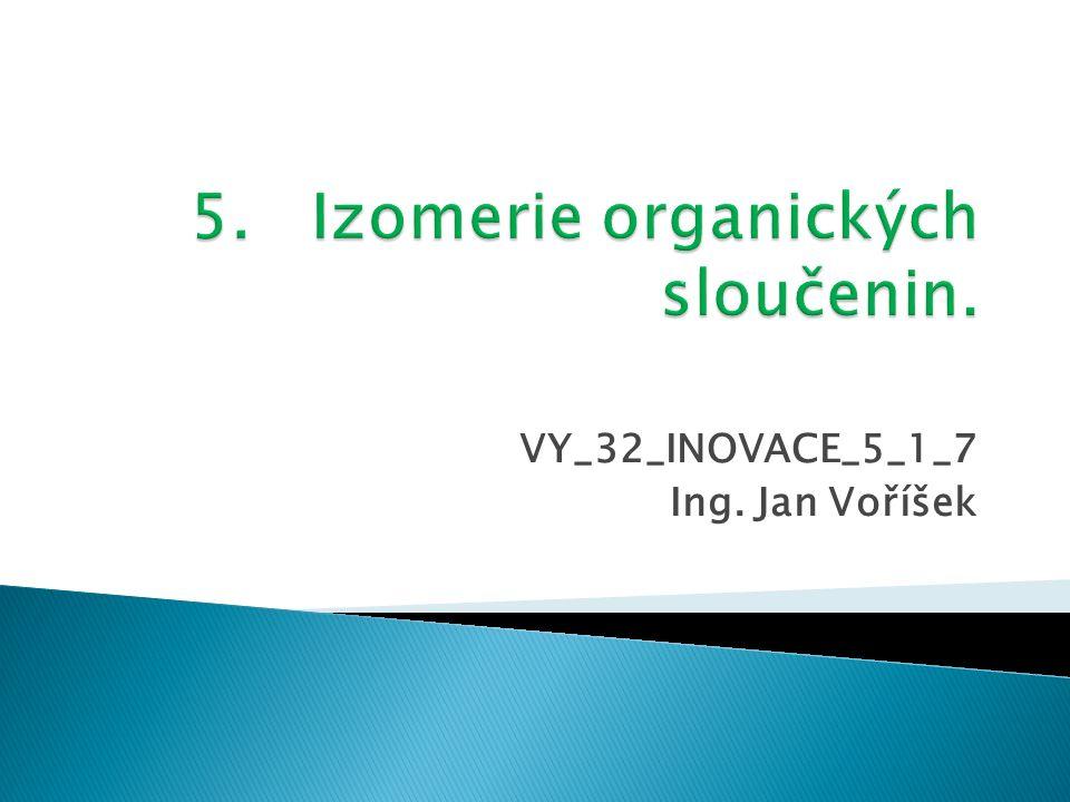 VY_32_INOVACE_5_1_7 Ing. Jan Voříšek