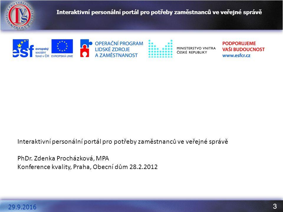 3 Interaktivní personální portál pro potřeby zaměstnanců ve veřejné správě 29.9.2016 Interaktivní personální portál pro potřeby zaměstnanců ve veřejné
