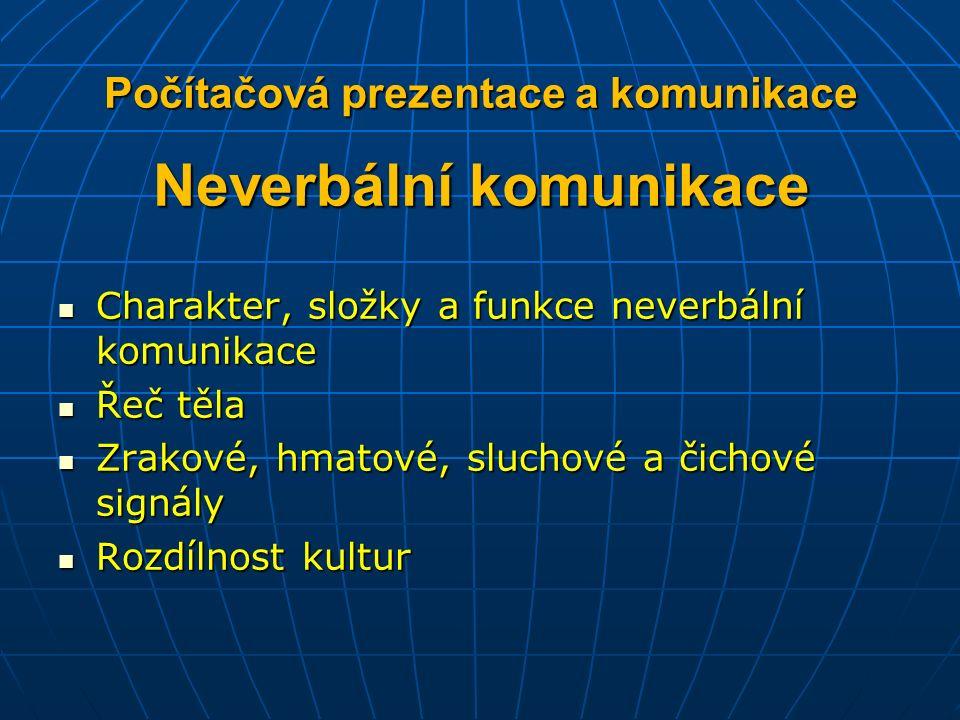 Charakter neverbální komunikace 1 Vývojově starší.