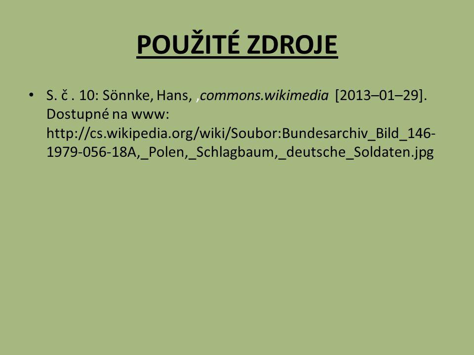 POUŽITÉ ZDROJE S. č. 10: Sönnke, Hans,,commons.wikimedia [2013–01–29].