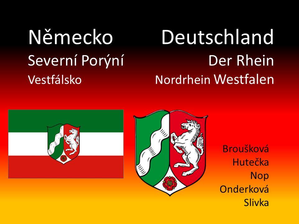 NěmeckoDeutschland Severní PorýníDer Rhein VestfálskoNordrhein Westfalen Broušková Hutečka Nop Onderková Slivka
