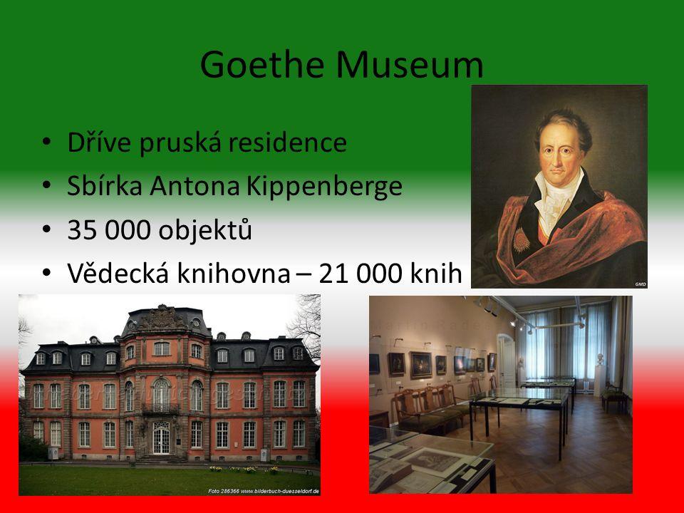 Goethe Museum Dříve pruská residence Sbírka Antona Kippenberge 35 000 objektů Vědecká knihovna – 21 000 knih