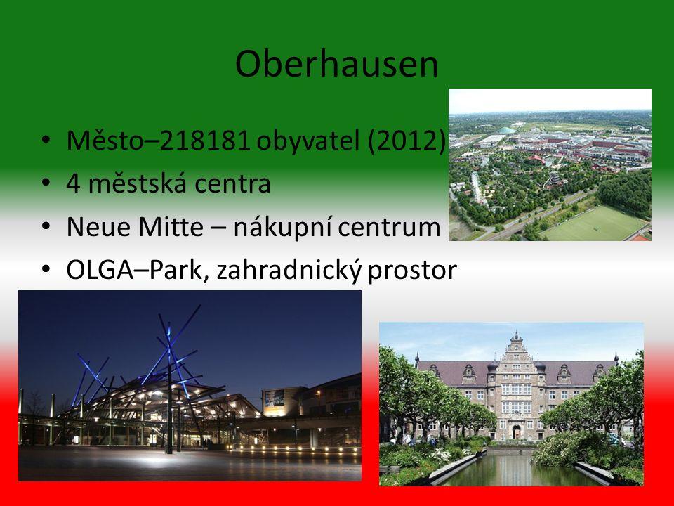 Město–218181 obyvatel (2012) 4 městská centra Neue Mitte – nákupní centrum OLGA–Park, zahradnický prostor