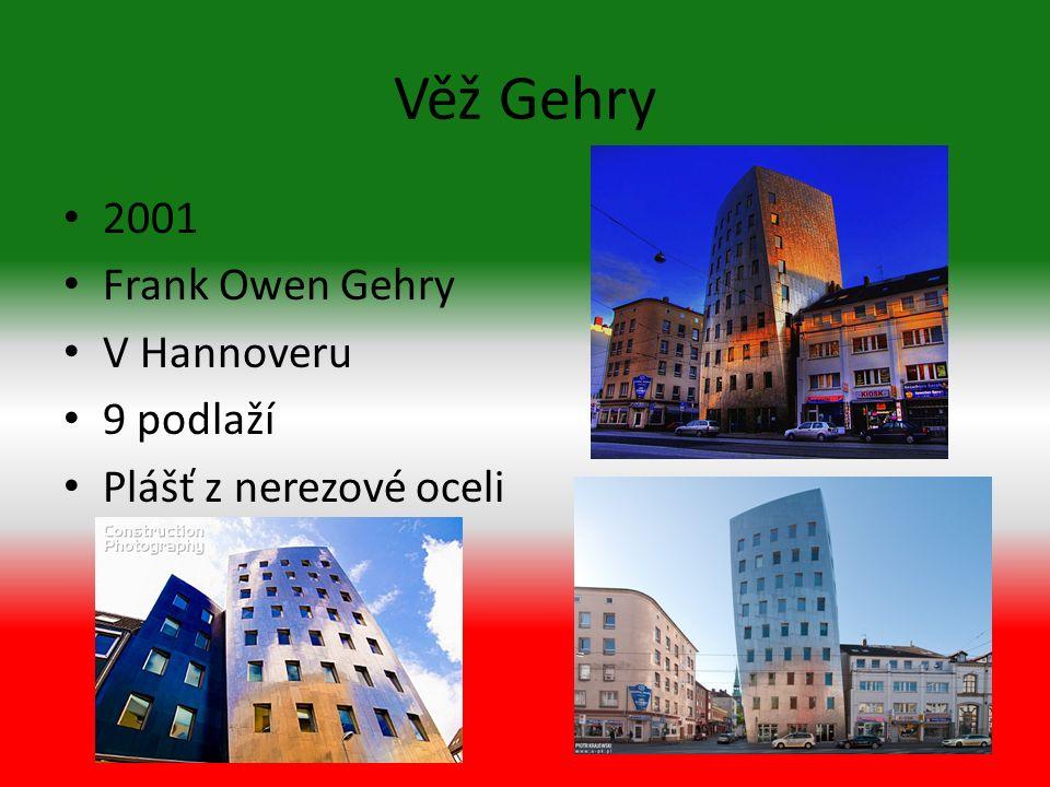 Věž Gehry 2001 Frank Owen Gehry V Hannoveru 9 podlaží Plášť z nerezové oceli