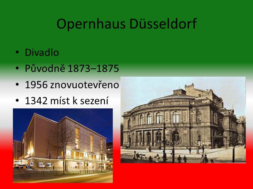 Opernhaus Düsseldorf Divadlo Původně 1873–1875 1956 znovuotevřeno 1342 míst k sezení