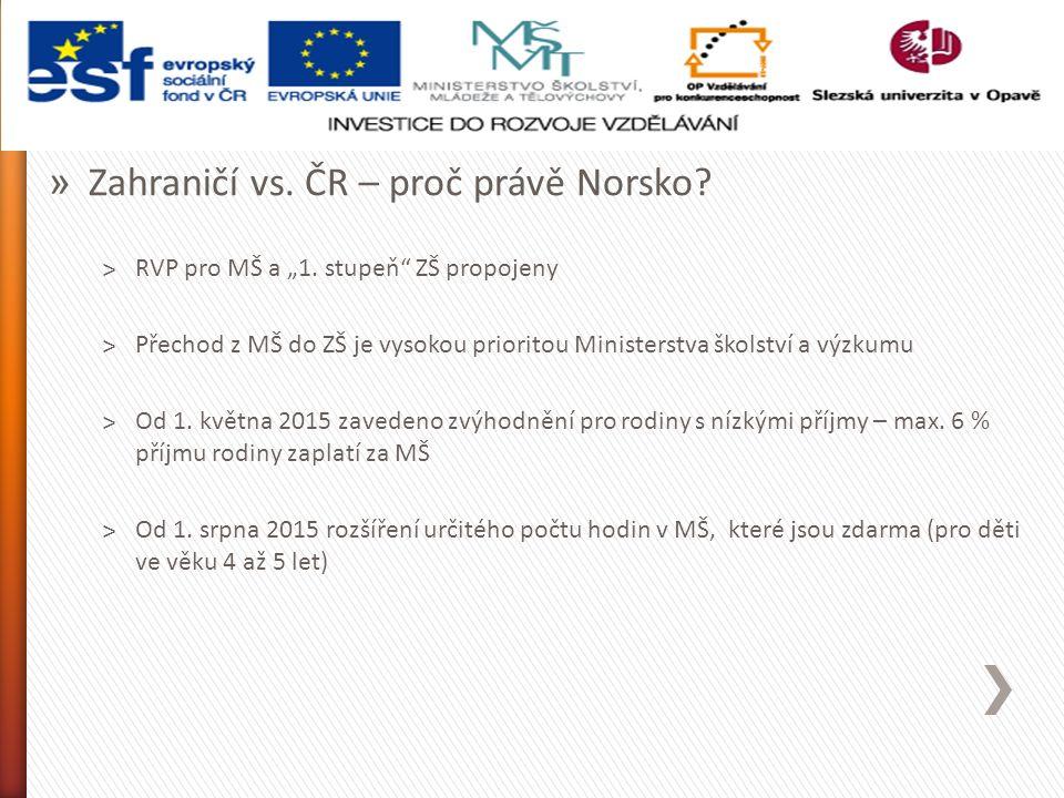 """» Zahraničí vs. ČR – proč právě Norsko. ˃RVP pro MŠ a """"1."""