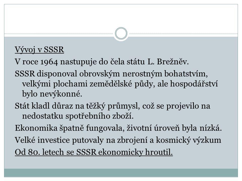Vývoj v SSSR V roce 1964 nastupuje do čela státu L.