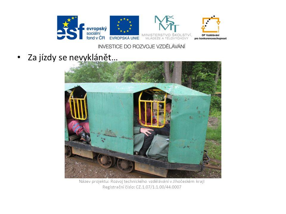 Název projektu: Rozvoj technického vzdělávání v Jihočeském kraji Registrační číslo: CZ.1.07/1.1.00/44.0007 Za jízdy se nevyklánět…