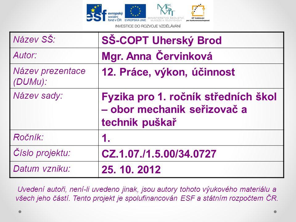 Název SŠ: SŠ-COPT Uherský Brod Autor: Mgr. Anna Červinková Název prezentace (DUMu): 12.
