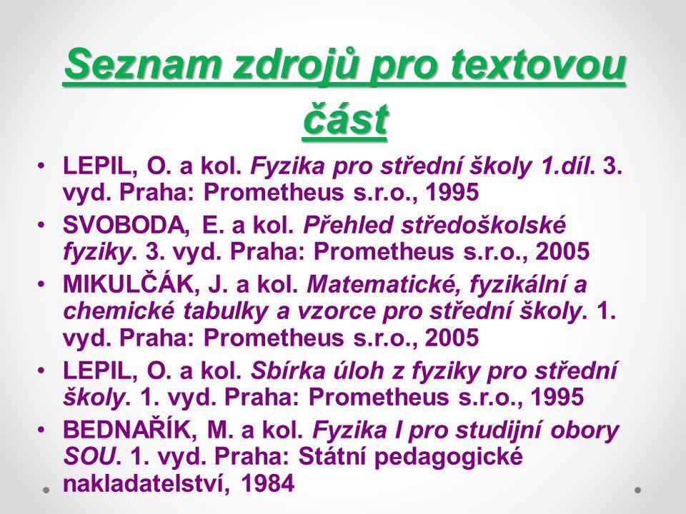 Seznam zdrojů pro textovou část LEPIL, O. a kol. Fyzika pro střední školy 1.díl.