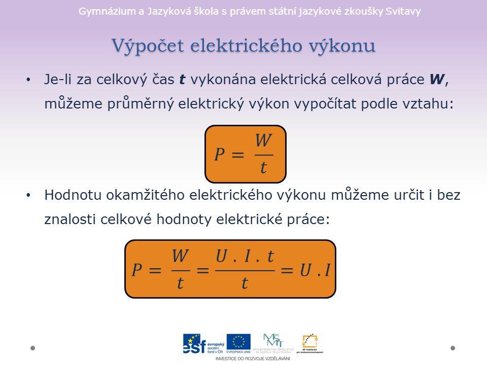 Gymnázium a Jazyková škola s právem státní jazykové zkoušky Svitavy Výpočet elektrického výkonu