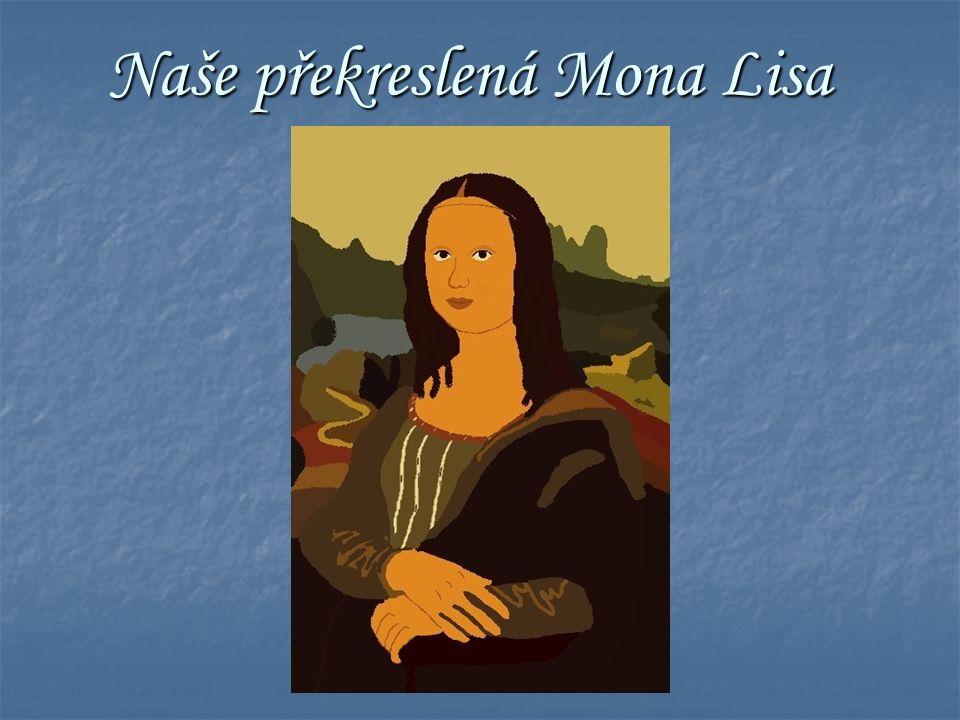 Naše překreslená Mona Lisa