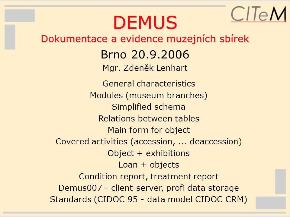 DEMUS Dokumentace a evidence muzejních sbírek Brno 20.9.2006 Mgr.