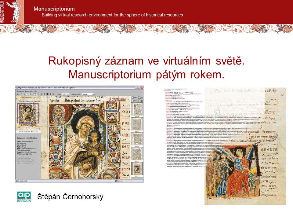 Rukopisný záznam ve virtuálním světě. Manuscriptorium pátým rokem. Štěpán Černohorský