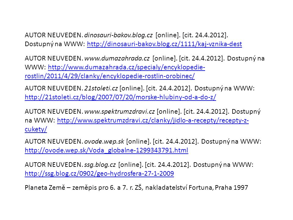 AUTOR NEUVEDEN. dinosauri-bakov.blog.cz [online]. [cit. 24.4.2012]. Dostupný na WWW: http://dinosauri-bakov.blog.cz/1111/kaj-vznika-desthttp://dinosau