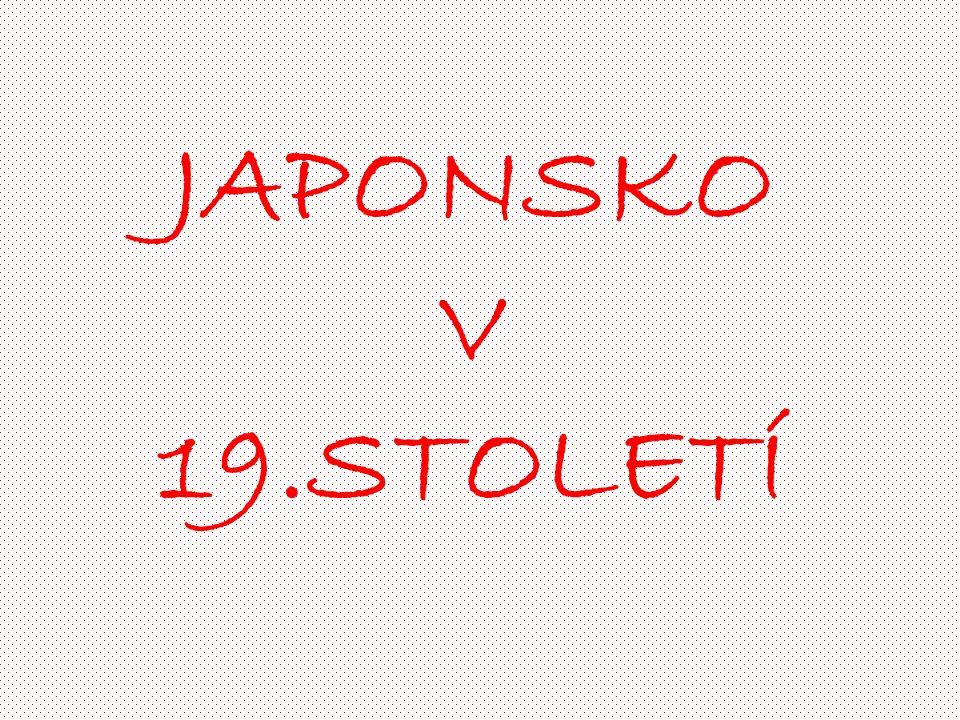 JAPONSKO V 19.STOLETÍ