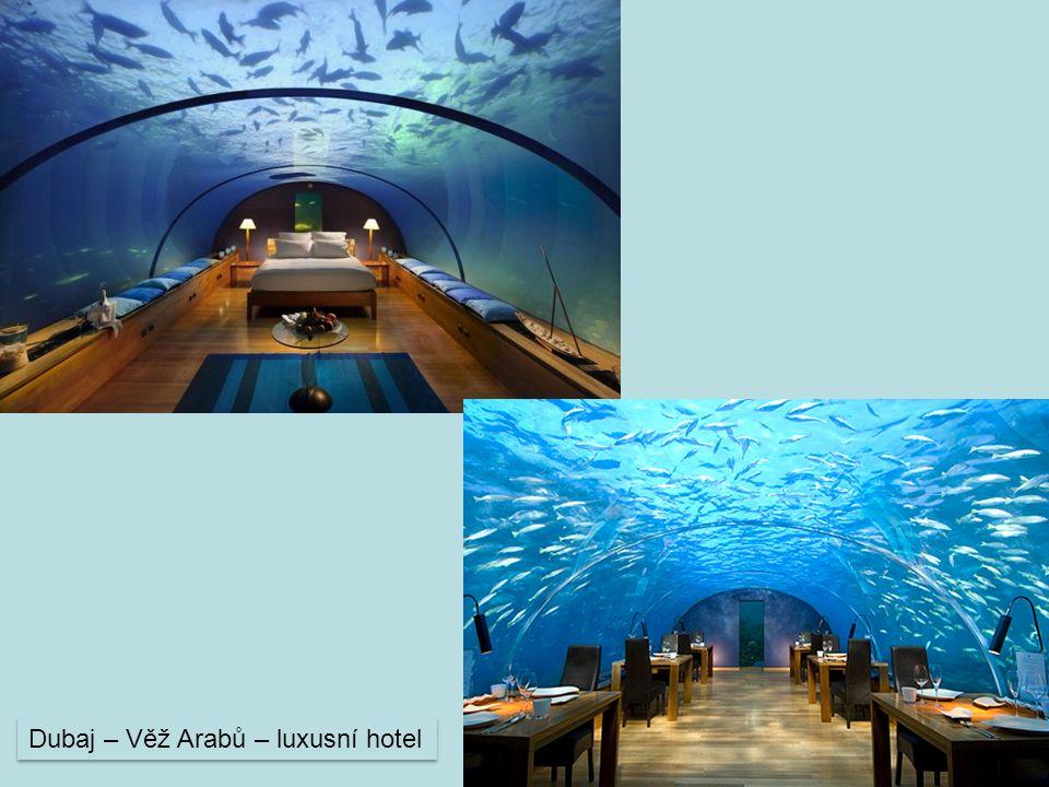 Dubaj – Věž Arabů – luxusní hotel
