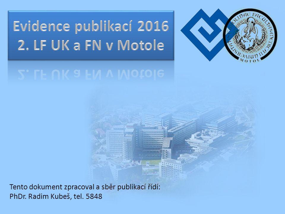 Tento dokument zpracoval a sběr publikací řídí: PhDr. Radim Kubeš, tel. 5848
