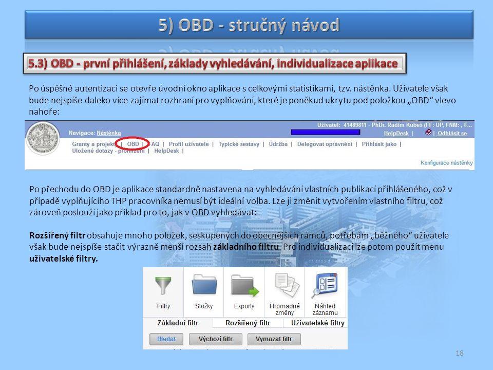 18 Po úspěšné autentizaci se otevře úvodní okno aplikace s celkovými statistikami, tzv.