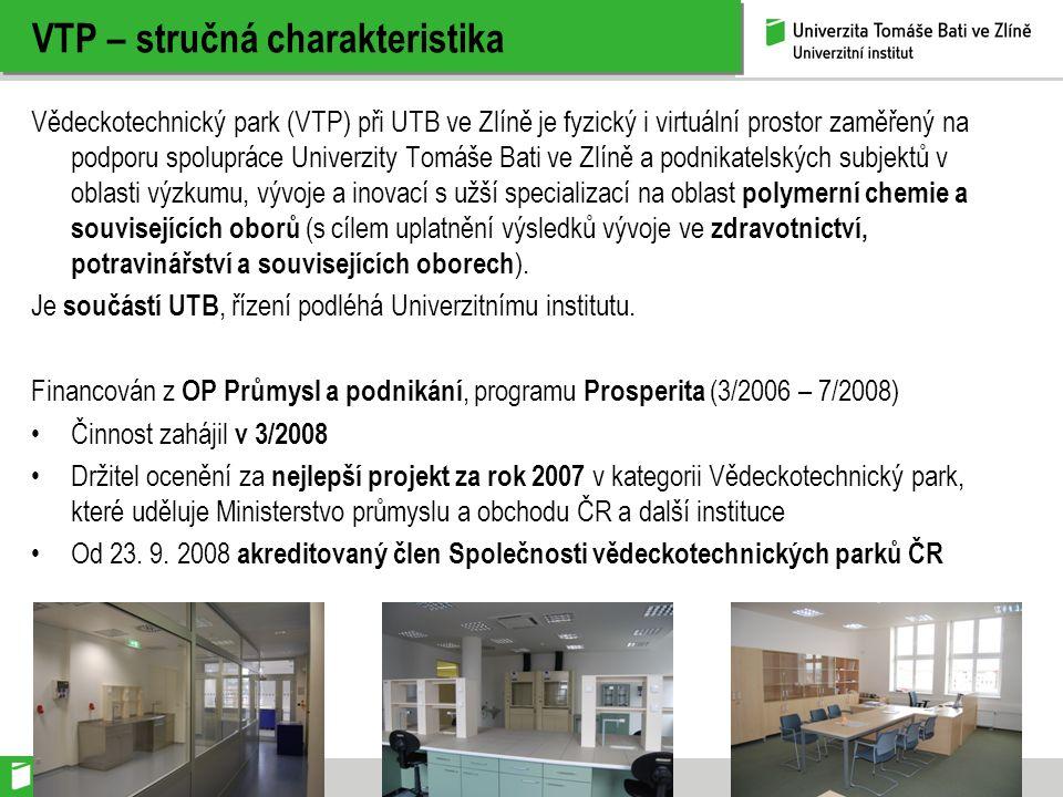 VTP – stručná charakteristika Vědeckotechnický park (VTP) při UTB ve Zlíně je fyzický i virtuální prostor zaměřený na podporu spolupráce Univerzity To