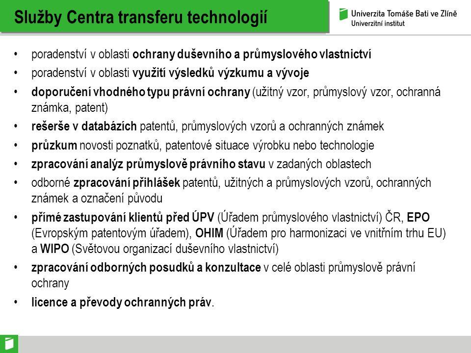 Služby Centra transferu technologií poradenství v oblasti ochrany duševního a průmyslového vlastnictví poradenství v oblasti využití výsledků výzkumu a vývoje doporučení vhodného typu právní ochrany (užitný vzor, průmyslový vzor, ochranná známka, patent) rešerše v databázích patentů, průmyslových vzorů a ochranných známek průzkum novosti poznatků, patentové situace výrobku nebo technologie zpracování analýz průmyslově právního stavu v zadaných oblastech odborné zpracování přihlášek patentů, užitných a průmyslových vzorů, ochranných známek a označení původu přímé zastupování klientů před ÚPV (Úřadem průmyslového vlastnictví) ČR, EPO (Evropským patentovým úřadem), OHIM (Úřadem pro harmonizaci ve vnitřním trhu EU) a WIPO (Světovou organizací duševního vlastnictví) zpracování odborných posudků a konzultace v celé oblasti průmyslově právní ochrany licence a převody ochranných práv.