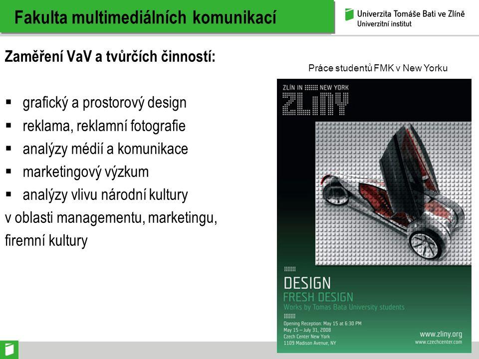 Fakulta multimediálních komunikací Zaměření VaV a tvůrčích činností:  grafický a prostorový design  reklama, reklamní fotografie  analýzy médií a k