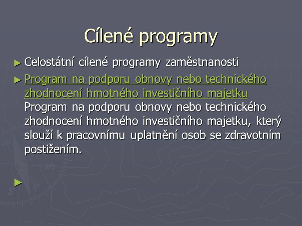 Cílené programy ► Celostátní cílené programy zaměstnanosti ► Program na podporu obnovy nebo technického zhodnocení hmotného investičního majetku Progr