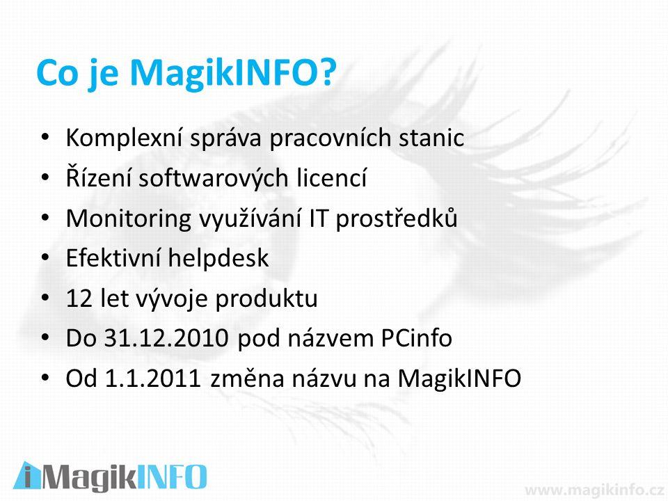 Komplexní správa pracovních stanic Řízení softwarových licencí Monitoring využívání IT prostředků Efektivní helpdesk 12 let vývoje produktu Do 31.12.2010 pod názvem PCinfo Od 1.1.2011 změna názvu na MagikINFO Co je MagikINFO