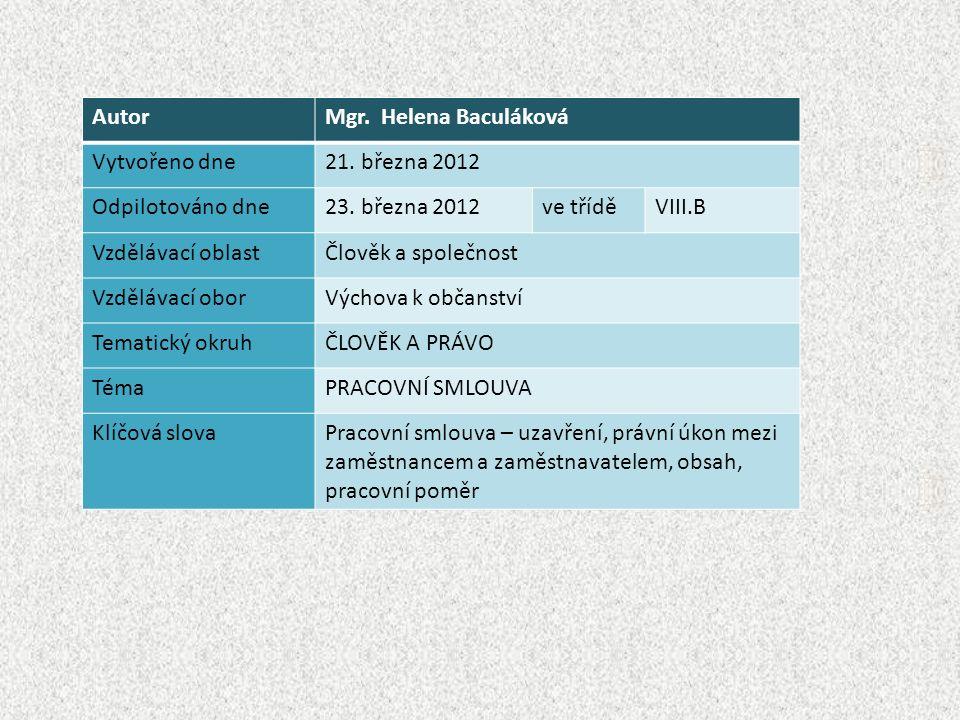 AutorMgr. Helena Baculáková Vytvořeno dne21. března 2012 Odpilotováno dne23.