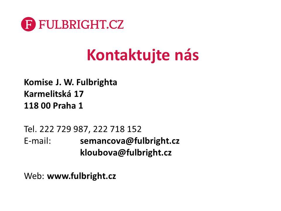 Kontaktujte nás Komise J. W. Fulbrighta Karmelitská 17 118 00 Praha 1 Tel.
