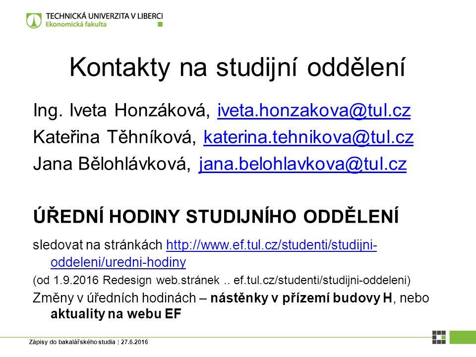 Zápisy do bakalářského studia   27.6.2016 Informace o zápisu do STAGU Přihlásit se do stagu https://stag.tul.cz/portal/ uchazeč – přijímací řízení.